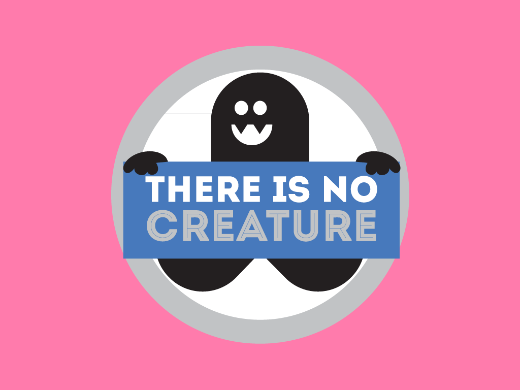 There Is No Creature